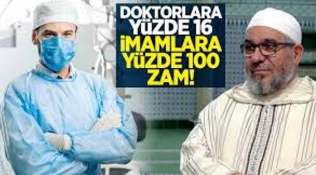 Doktorlara yüzde 16, imamlara yüzde 100 zam
