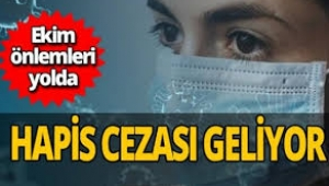 Koronavirüse karşı ekim önlemleri! Hapis cezası geliyor