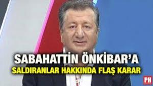 Sabahattin Önkibar'a saldıranlar hakkında karar