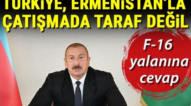 'Türkiye Ermenistan'la çatışmada taraf değil'
