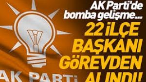 AKP İstanbul  39 ilçe başkanından 22'si görevden alındı