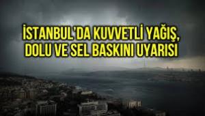 İstanbul için saat verdi: Kuvvetli yağış ve dolu uyarısı!