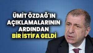 Ümit Özdağ'ın açıklamalarının ardından istifa...