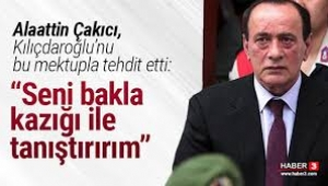 Alaattin Çakıcı'dan Kılıçdaroğlu'na tehdit: Ulan dürzü..