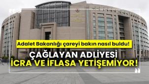 Çağlayan Adliyesi icra ve iflasa yetişemeyince Adalet Bakanlığı bakın ne yaptı.?