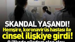 Hemşire, tuvalette koronavirüs hastası ile cinsel ilişkiye girdi