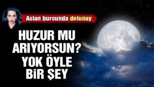 28 Ocak Aslan dolunayı: Huzur mu arıyorsun? Yok öyle bir şey