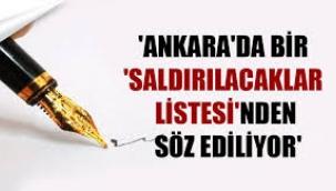 Ankara'da bir 'saldırılacaklar listesi'nden söz ediliyor