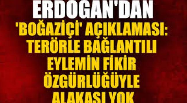 Cumhurbaşkanı Erdoğan'dan Boğaziçi açıklaması