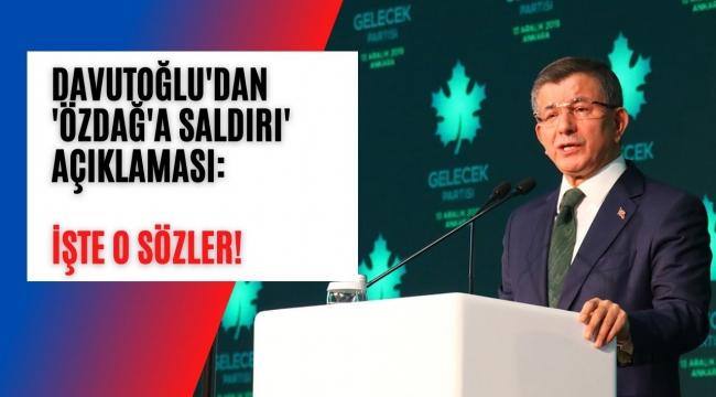 Davutoğlu'ndan 'Özdağ'a saldırı' açıklaması: Sorumlu Erdoğan'dır