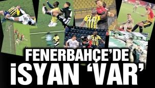 Fenerbahçe'nin isyanı bitmiyor: Hata üstüne hata 'VAR'