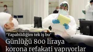 Korona hastalarına parayla refakatçilik yapanlar...