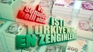 Türkiye'nin en zengin isimleri kim ve kaç yaşında?