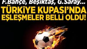Ziraat Türkiye Kupası'nda dev eşleşmeler!