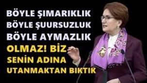 Akşener'den Erdogan'a senin adına utanmaktan bıktık