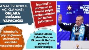 Erdoğan: Onlara rağmen Kanal İstanbul'u yapacağız, inadına yapacağız