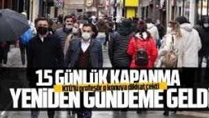 Karadeniz Bölgesi için 15 gün sokağa çıkma yasağı gündemde
