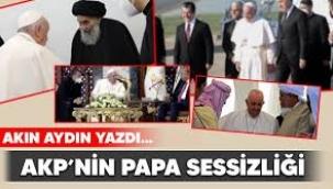 AKP'nin Papa sessizliği