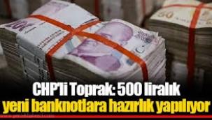 """""""Beş yüz ve bin liralık yeni banknotlara hazırlık yapılıyor"""""""