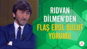Rıdvan Dilmen'den flaş Erol Bulut açıklaması