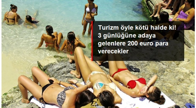 3 günlüğüne adaya gelen turistlere 200 euro