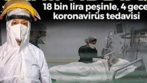 4 gece koronavirüs tedavisi 18 bin lira!