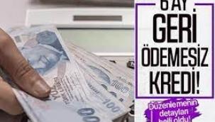 6 ay geri ödemesiz 100 bin lira kredi!