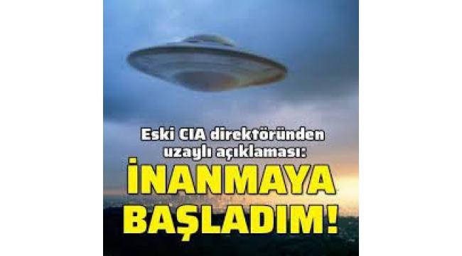 Eski CIA direktörü: Artık uzaylılara inanmaya başladım!