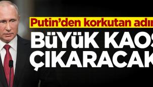 Putin'den korkutan adım!