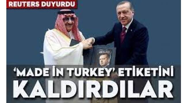 """Reuters: Suudi Arabistan boykotunu atlatmak için """"Made in Turkey"""" etiketlerini kaldırdılar"""