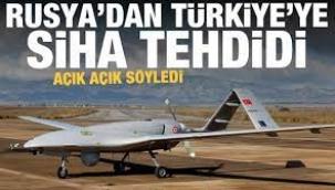 Rusya'dan Türkiye'ye SİHA üzerinden skandal tehdit!