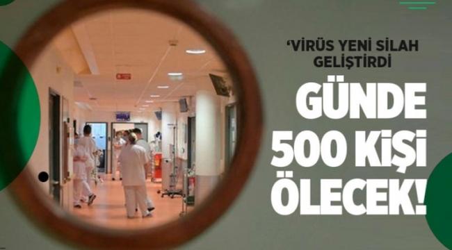 Türkiye'de günlük 500 kişinin öleceği günler yakın...