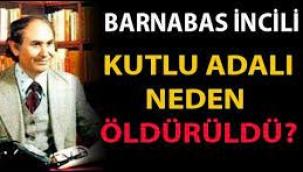 Barnabas'ı kim, niye soydu Kutlu Adalı'yı kim, niye öldürdü