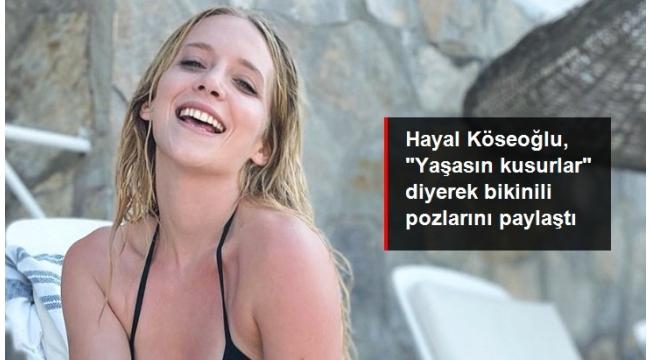 Hayal Köseoğlu, bikinili pozlarını paylaştı