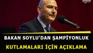 İçişleri Bakanı Süleyman Soylu'dan şampiyonluk açıklaması