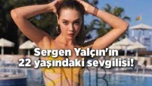 Sergen Yalçın'ın 22 yaşındaki sevgilisi
