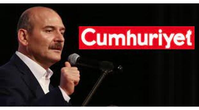 Süleyman Soylu,Cumhuriyet gazetesini hedef aldı.