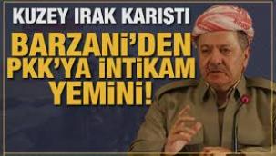 Mesud Barzani'den PKK'ya intikam yemini!