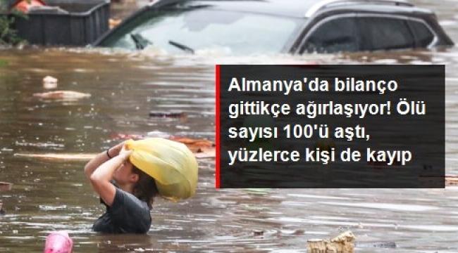 Almanya'da sel felaketinde bilanço ağırlaşıyor: Onlarca ölü, yüzlerce kişi kayıp!
