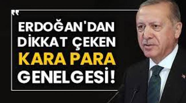 Erdoğan'dan kara para genelgesi