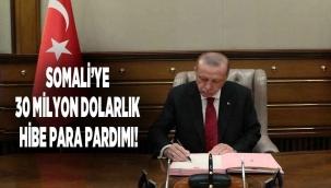 Türkiye neden Somali'ye 30 milyon dolar hibe etti...