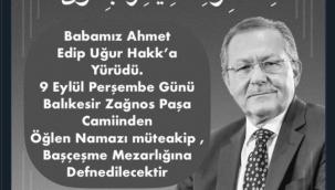 Ahmet Edip Uğur yaşamını yitirdi - Son dakika haberi
