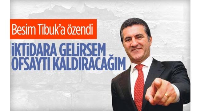 Mustafa Sarıgül: Ofsaytı kaldıracağız. Kaldırmamız lazım