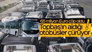 Topbaş'ın aldığı otobüsler çürüyor