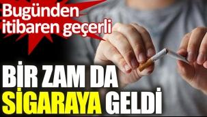 Bir zam da sigaraya geldi. Yeni sigara fiyatları ne kadar oldu