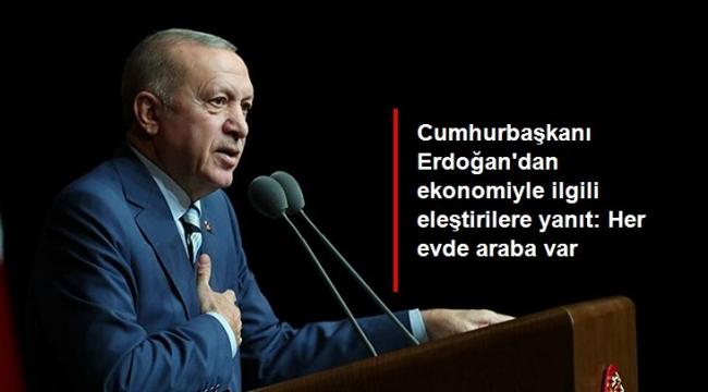 Cumhurbaşkanı Erdoğan'dan ekonomiyle ilgili eleştirilere yanıt