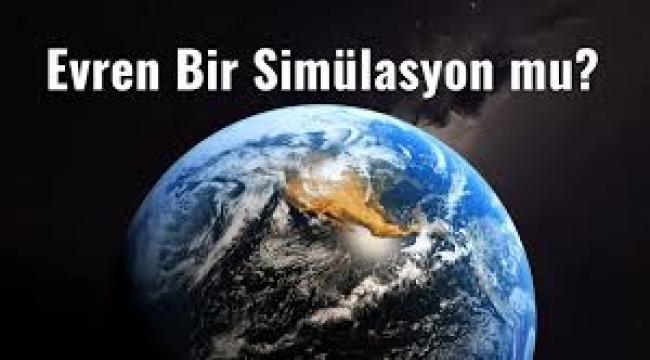 Evren kendi kendini simüle edebilir mi?