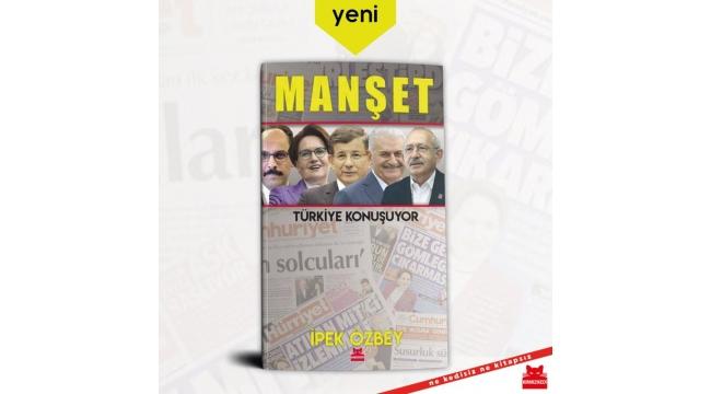 İpek Özbey'in Beklenen kitabı MANŞET cıktı ..