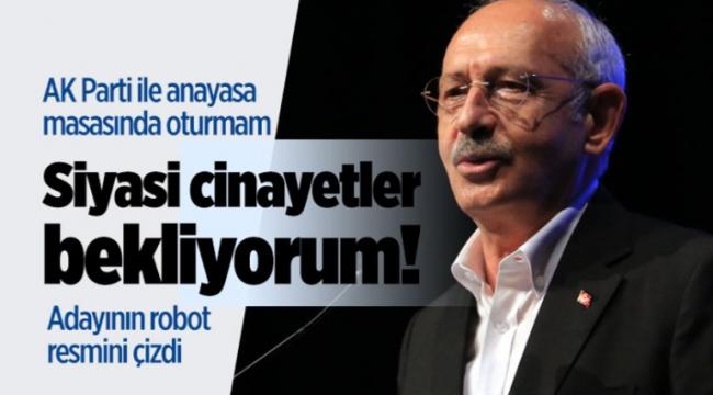 Kemal Kılıçdaroğlu 'siyasi cinayetler' bekliyor!