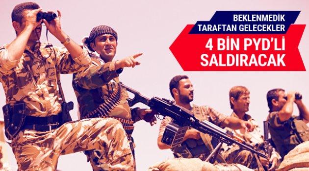 4 bin PYD'li beklenmedik yerden saldıracak!